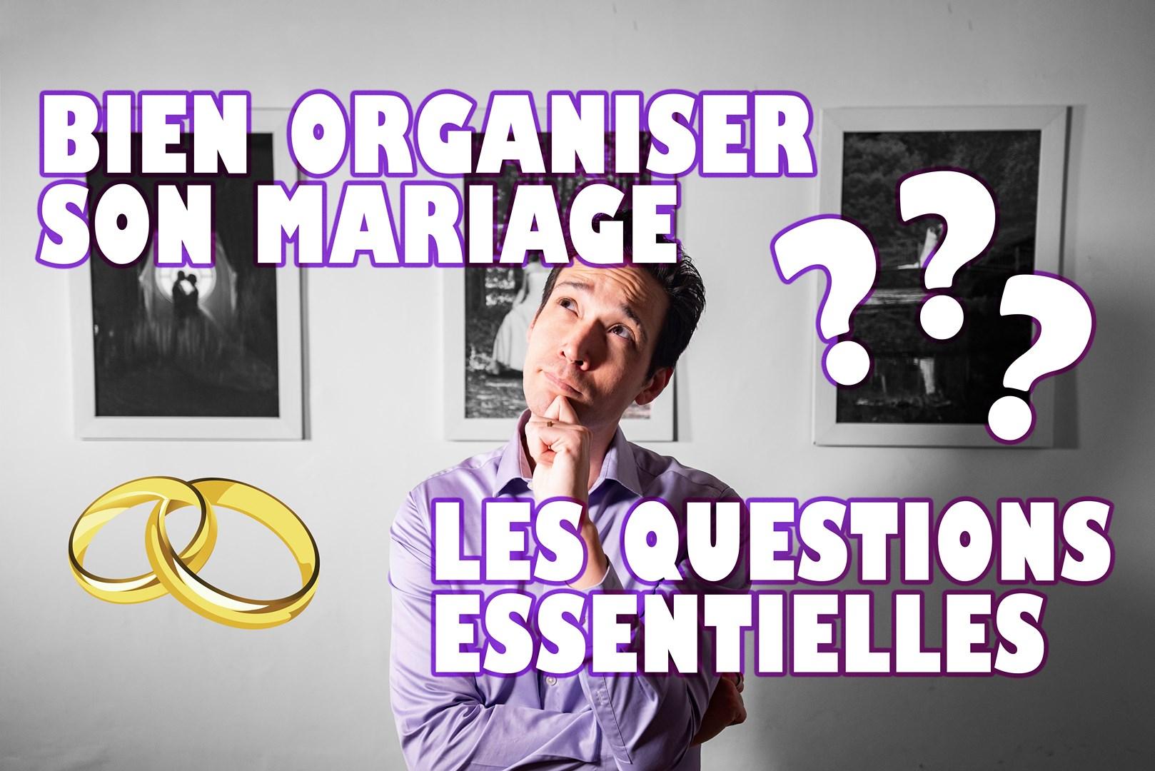 Organiser votre mariage : les questions essentielles à se poser